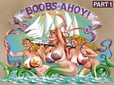 Boobs Ahoy! Part 1