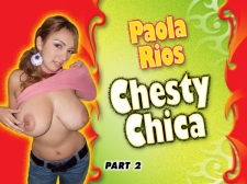 Paola Rios Chesty Chica Part 2